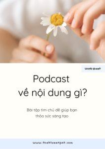 Bài tập tìm chủ đề cho podcast-Làm podcast với TBE